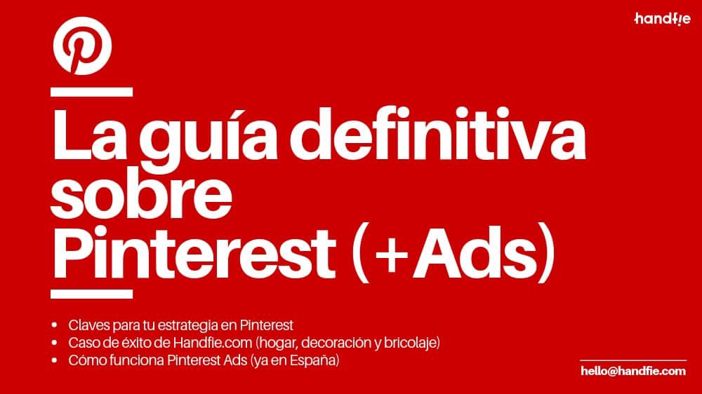 8b48a98a3 Tras meses de espera, Pinterest Ads, la plataforma publicitaria de Pinterest,  ha aterrizado en España. Pinterest ya cuenta con 11 millones de usuarios ...